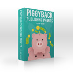 Piggyback Publishing Review : Outstanding Secret Publishing Formula To Create Short Books In Hot Niches That Customers Are Actively Searching For Then Will Help You Increase Your Sales By 3 to 4 Figures A Month – By Amy Harrop