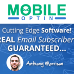 Mobile Optin 2.0 Software And Training By Anthony Morrison Review : Best Simple Steps To Building Your Profitable Email Marketing Business, Includes Bonus, Demo And Killer Workshop!