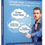 Fan Page Domination Training Course by Anthony Morrison Review – Best New Course From A Top Online Marketing Expert To Building A Huge Facebook Fan Base And Also Be Generating A Massive Email List And Generating Revenue On Your Thank You Page